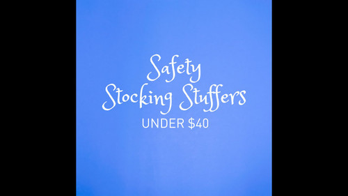 Looking for Stocking Stuffers? Give the Gift of Safety!