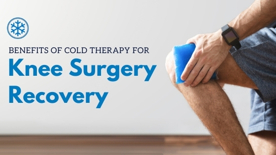 Choosing the Right Cold Therapy Unit For Knee Surgery
