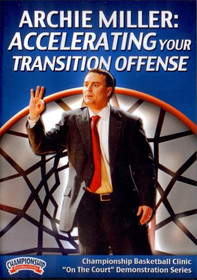 Accelerating Your Transition Offense by Archie Miller Instructional Basketball Coaching Video