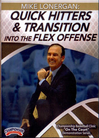 Quick Hitters And Transition Into The Flex Offense by Mike Lonergan Instructional Basketball Coaching Video