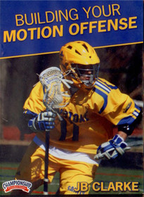 Building Your Motion Offense by JB Clarke Instructional Lacrosse Coaching Video