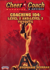 Cheer  Coach Magazine: Coaching 104: Level 2 & 3 Tryouts by Stephanie Scurrah Instructional Cheerleading Coaching Video