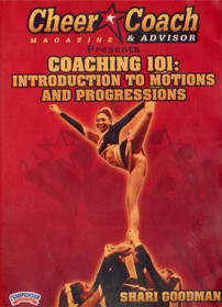 Cheer  Coach Magazine: Coaching 101: Intro to Motions & Progressions by Shari Goodman Instructional Cheerleading Coaching Video