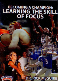 BECOMING A CHAMPION ATHLETE: LEARNING THE SKILL OF FOCUS by Rick McGuire Instructional Basketball Coaching Video