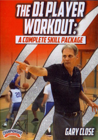 The D1 Player Workout: A Complete Skill Package by Gary Close Instructional Basketball Coaching Video