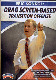 Drag Screen Based Transition Offense by Eric Konkol Instructional Basketball Coaching Video