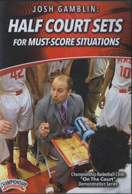 Half Court Sets For Must-score Situations by Josh Gamblin Instructional Basketball Coaching Video