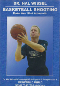 Dr. Hal Wissel Basketball Shooting Make Your Shot Automatic by Hal Wissel Instructional Basketball Coaching Video