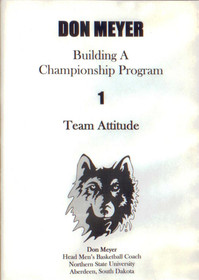Don Meyer: Team Attitude by Don Meyer Instructional Basketball Coaching Video