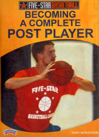 Becoming A Complete Post Player by Tony Bergeron Instructional Basketball Coaching Video