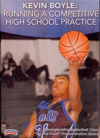 Running A Competitive High School Practice by Kevin Boyle Instructional Basketball Coaching Video