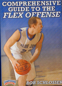 Comprehensive Guide To The Flex Offense by Robert Schlosser Instructional Basketball Coaching Video