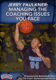 Managing The Coaching Issues You Face by Jerry Faulkner Instructional Basketball Coaching Video