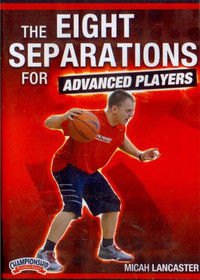 The Eight Separations For Advanced Players by Micah Lancaster Instructional Basketball Coaching Video