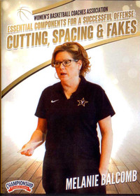 Essential Components For A Successful Offense: Cutting, Spacing And Fakes by Melanie Balcomb Instructional Basketball Coaching Video