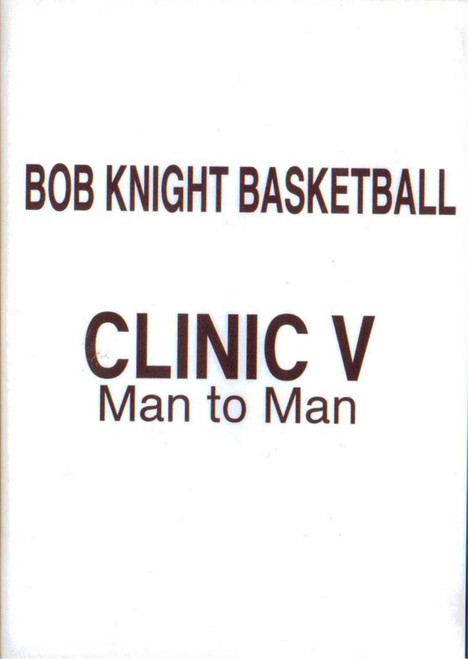 Bob Knight Basketball Clinic Iii Man To Man by Bob Knight Instructional Basketball Coaching Video