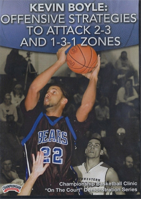 Offensive Strategies To Attack 2-3 & 1-3-1 Zones by Kevin Boyle Instructional Basketball Coaching Video