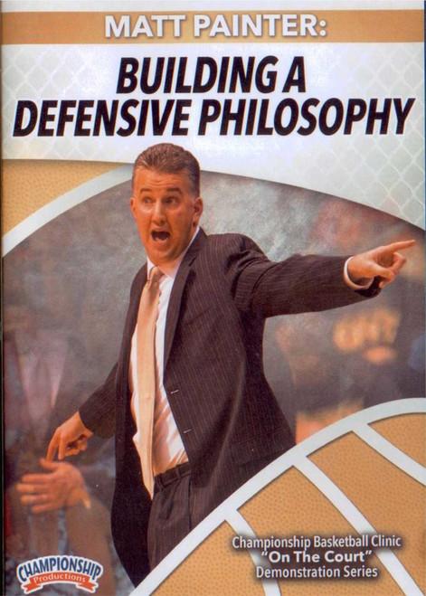 Building A Defensive Philosophy by Matt Painter Instructional Basketball Coaching Video