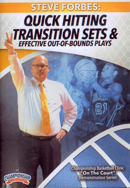 Quick Hitting Transition Sets & Effective Out Of Bounds Plays by Steve Forbes Instructional Basketball Coaching Video