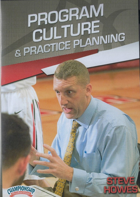 Program Culture & Practice Planning by Steve Howes Instructional Basketball Coaching Video