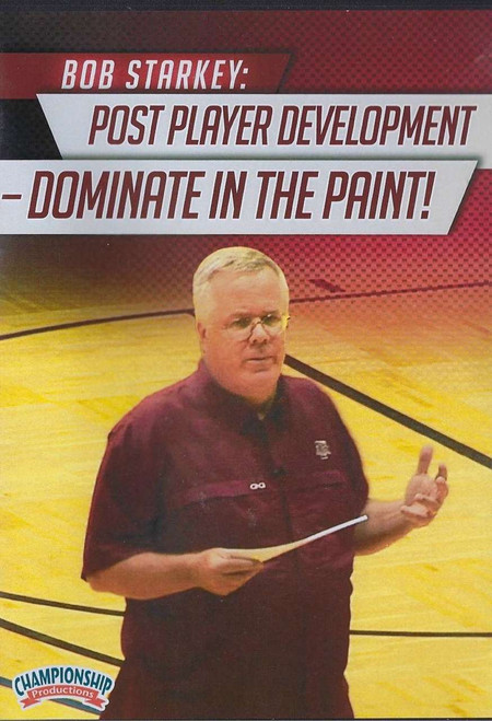 Post Player Development Dominate in the Paint by Bob Starkey Instructional Basketball Coaching Video