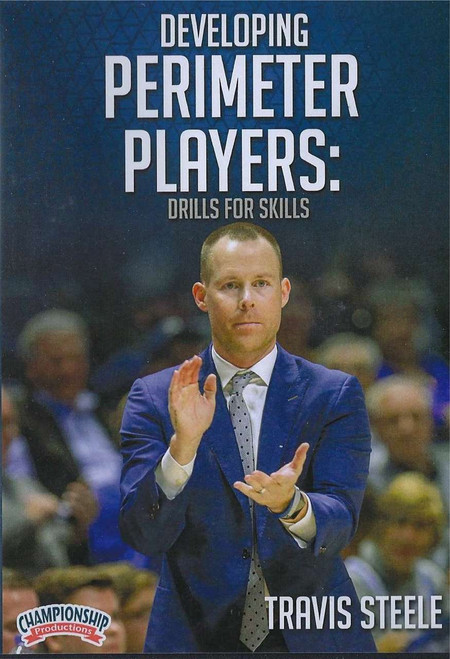 Developing Perimeter Players: Drills for Skills by Travis Steele Instructional Basketball Coaching Video