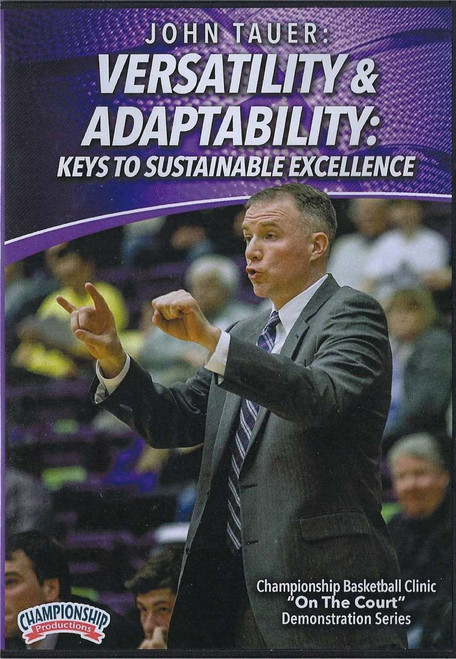 Verstatility & Adaptablity: Keys to Sustainable Excellence by John Tauer Instructional Basketball Coaching Video