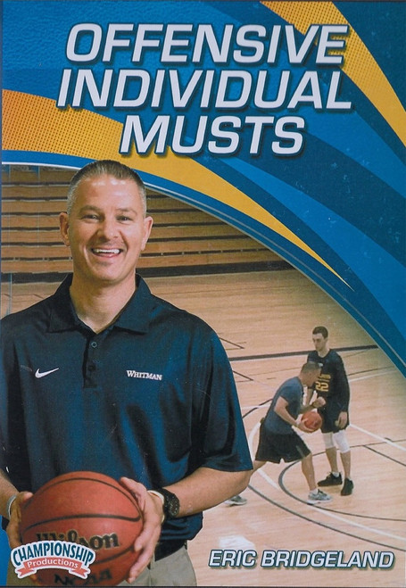 Offensive Individual Musts for Basketball by Eric Bridgeland Instructional Basketball Coaching Video