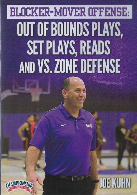 Blocker Mover Offense: Out of Bounds Plays, Set Plays, Reads, & Zone Defense by Joe Kuhn Instructional Basketball Coaching Video