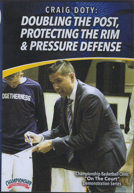 Doubling the Post, Protecting the Rim, & Pressure Defense by Craig Doty Instructional Basketball Coaching Video