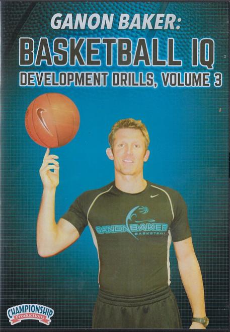 Ganon Baker's Basketball IQ Development Drills Volume 3 by Ganon Baker Instructional Basketball Coaching Video