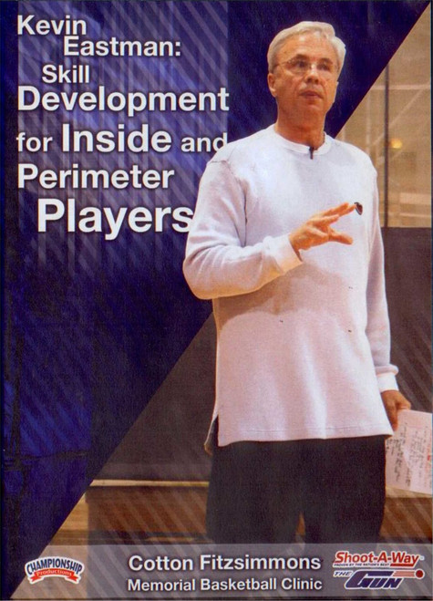 Skill Development For Inside & Perimeter Players by Kevin Eastman Instructional Basketball Coaching Video