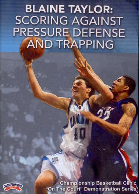 Scoring Against Pressure Defense & Trapping by Blaine Taylor Instructional Basketball Coaching Video
