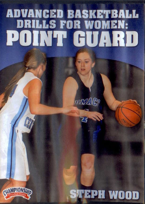 Advanced Basketball Drills For Women: Point Guard (wood) by Steph Wood Instructional Basketball Coaching Video