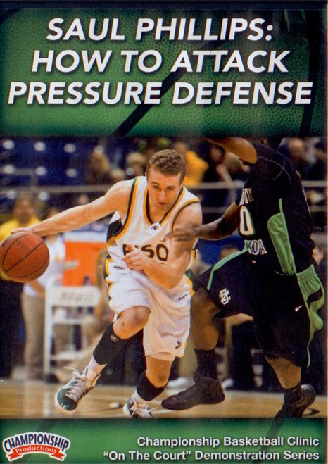 How To Attack Pressure Defense by Saul Phillips Instructional Basketball Coaching Video
