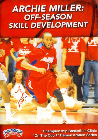 Off-season Skill Development For Basketball by Archie Miller Instructional Basketball Coaching Video