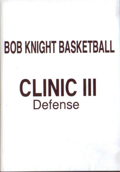Bob Knight Basketball Clinic Iii Defense by Bob Knight Instructional Basketball Coaching Video
