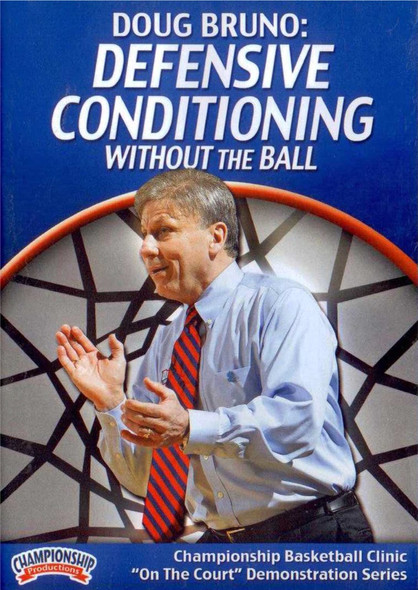 Defensive Conditioning Without The Ball by Doug Bruno Instructional Basketball Coaching Video