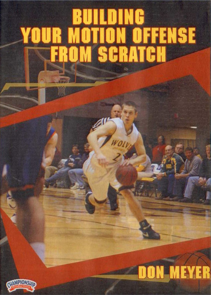 Building Your Motion Offense From Scratch by Don Meyer Instructional Basketball Coaching Video