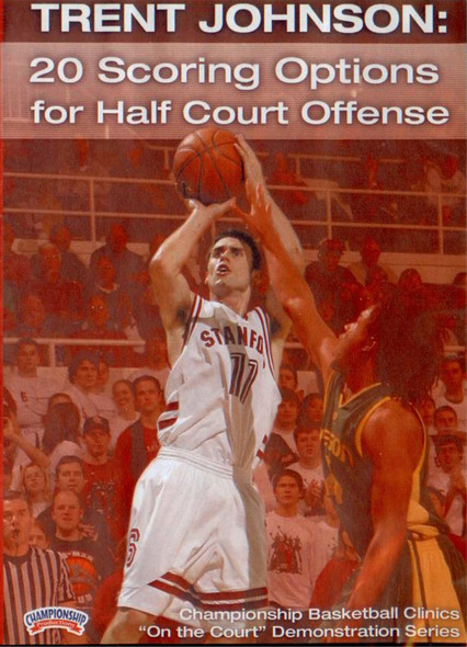 20 Scoring Options For Half Court Offense by Trent Johnson Instructional Basketball Coaching Video