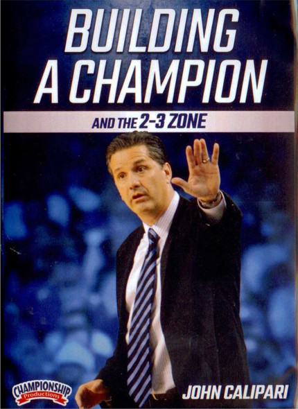 Building & Champion & The 2-3 Zone by John Calipari Instructional Basketball Coaching Video