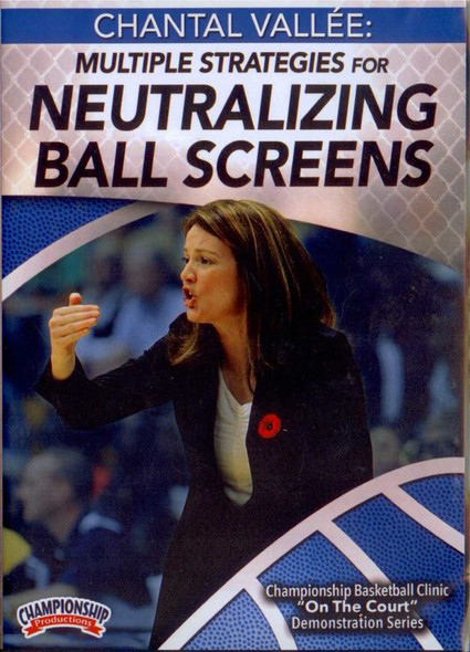 Multiple Strategies For Neutralizing Ball Screens by Chantal Vallee Instructional Basketball Coaching Video