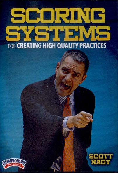 Scoring Systems For Creating High Quality Practices by Scott Nagy Instructional Basketball Coaching Video