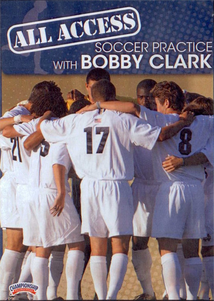 All Access Soccer Practice with Bobby Clark by Bobby Clark Instructional Soccerl Coaching Video