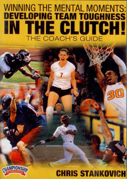 WINNING THE MENTAL MOMENTS: DEVELOPING TEAM TOUGHNESS IN THE CLUTCH! by Chris Stankovich Instructional Basketball Coaching Video