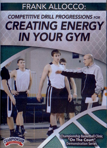 Competitive Drill Progressions For Creating Energy In Your Gym by Frank Allocco Instructional Basketball Coaching Video