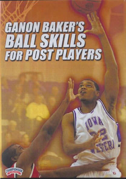 Ganon Baker's Ball Skills For Post Players by Ganon Baker Instructional Basketball Coaching Video