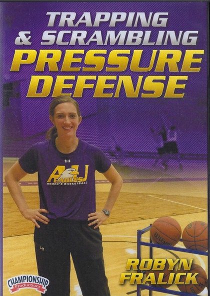 Trapping & Scrambling Pressure Defense by Robyn Fralick Instructional Basketball Coaching Video