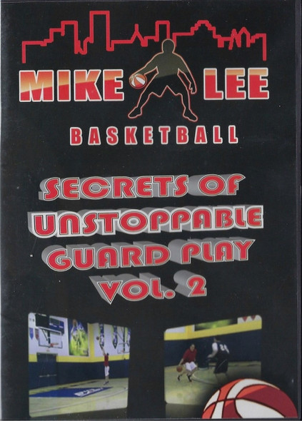 Mike Lee's Secrets Of Unstoppable Guard Play Vol. 2 by Mike Lee Instructional Basketball Coaching Video