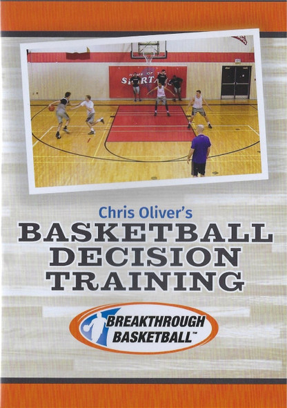 Chris Oliver's Basketball Decision Training by Chris Oliver Instructional Basketball Coaching Video